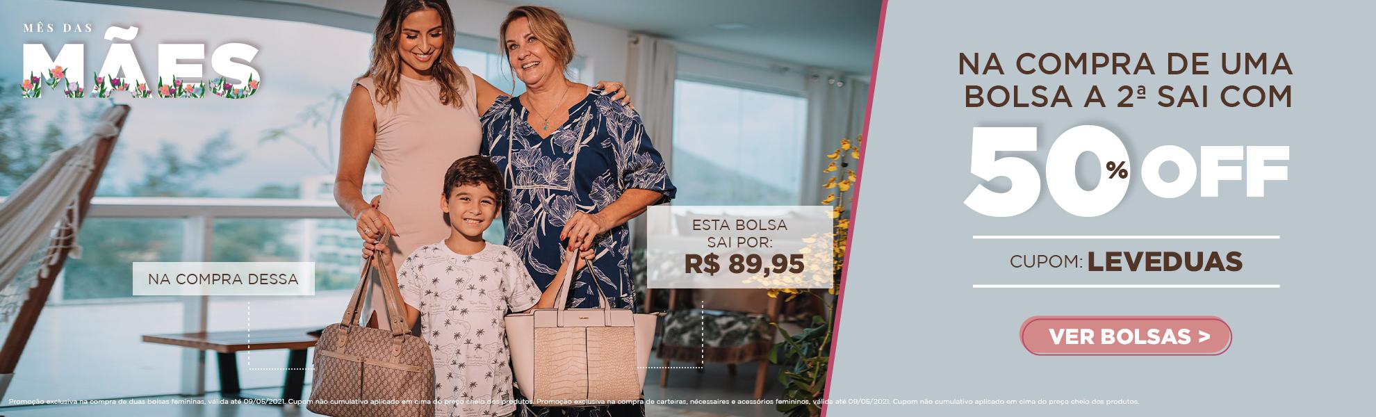 MÃES - 50% OFF NA 2A BOLSA